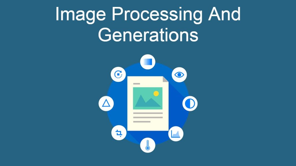 Image Processing And Generations