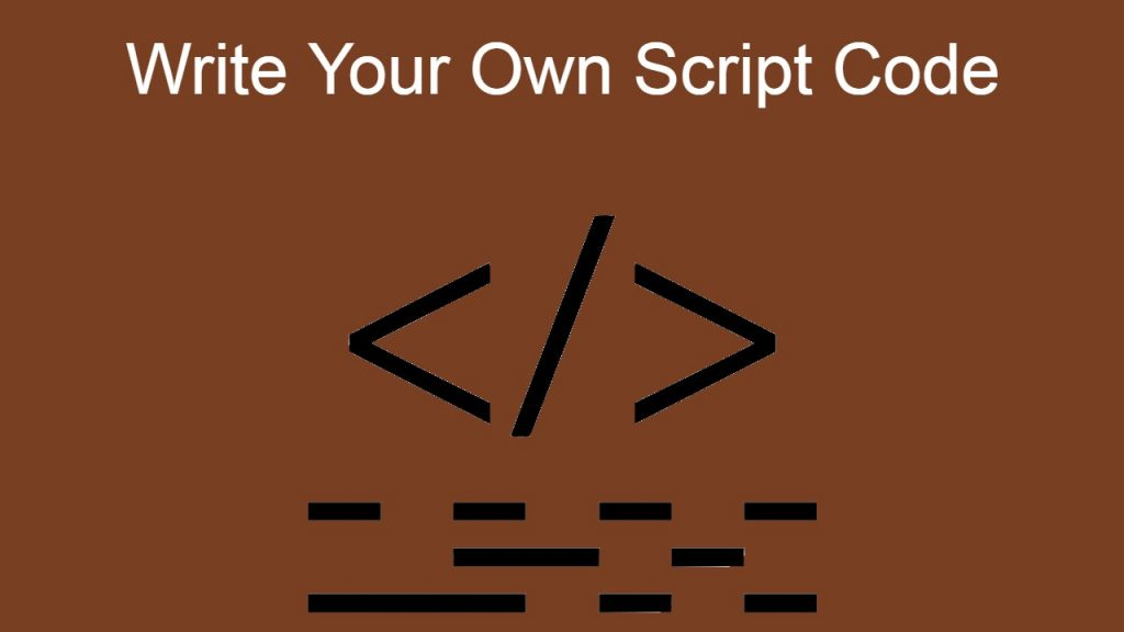 Write Your Own Script Code